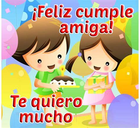 imagenes para una amiga que esta de cumpleaños tarjetas de cumplea 241 os para amigas especiales feliz