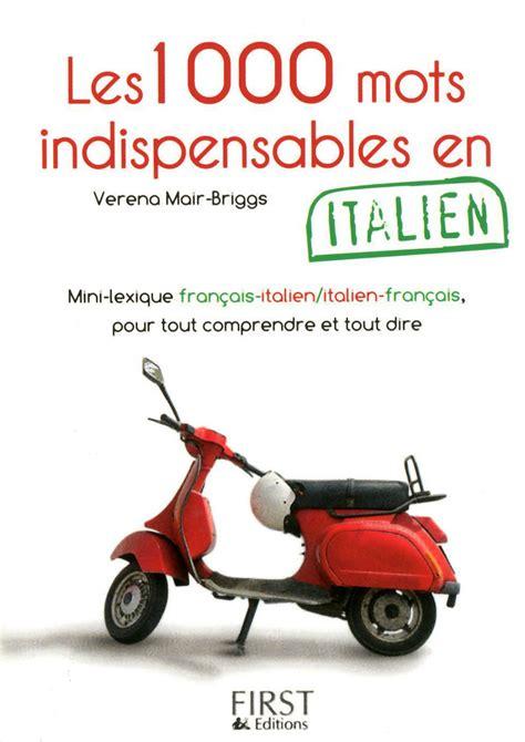 les petits livres litalien le petit livre de 1000 mots indispensables en italien mair briggs langues