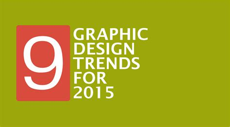 design font trends 2015 9 exciting graphic design trends for 2015 a graphic