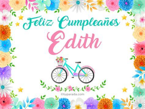 imagenes de feliz cumpleaños edith nombre edith edith tarjetas