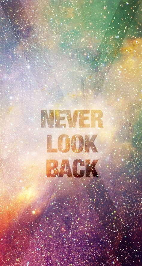 Tumblrtee Never Look Back never look back iphone wallpapers 4 never look back
