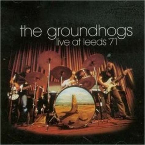 groundhog day musical bootleg the groundhogs live at leeds 71