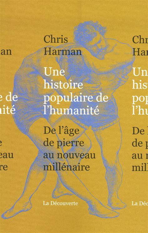 2748903013 une histoire populaire de la une histoire populaire de l humanit 233 chris harman