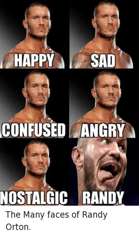 Randy Orton Meme - happy sad confused angry nostalgic randy the many faces of