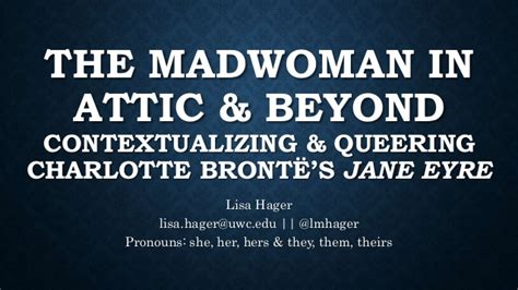 themes in jane eyre slideshare the madwoman in attic beyond contextualizing queering