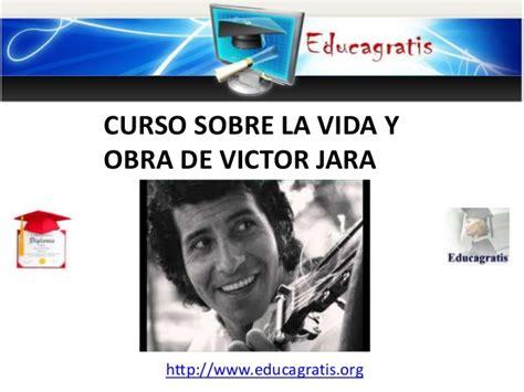 lecciones sobre la vida curso sobre la vida y obra de victor jara
