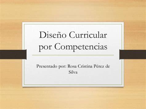 Diseño Curricular Por Competencias Slideshare Curr 237 Culo Basado En Competencias