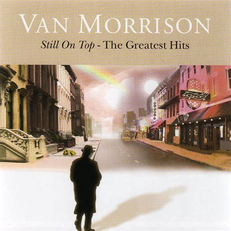 best morrison albums still on top the greatest hits disc 3 morrison