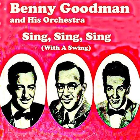 sing with a swing com sing sing sing with a swing benny goodman