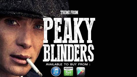 Theme Song Peaky Blinders | peaky blinders theme youtube