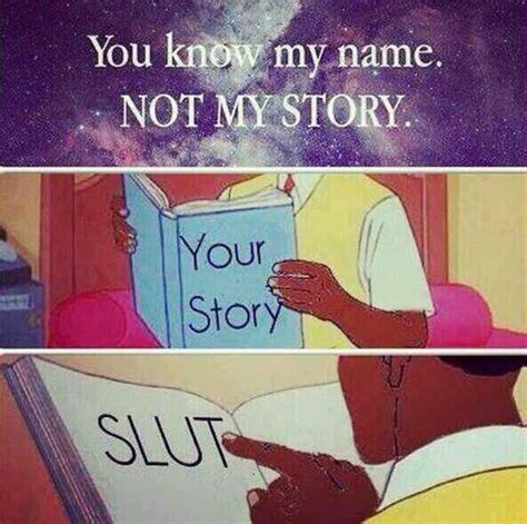 You Know My Name Not My Story Meme - is your bae is a thot