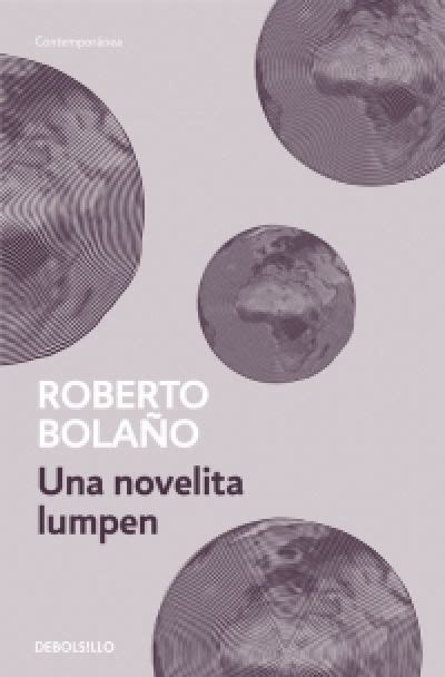 libro una novelita lumpen narrativas una novelita lumpen bola 209 o roberto sinopsis del libro rese 241 as criticas opiniones