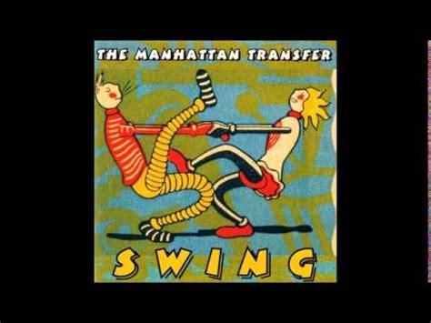 manhattan transfer swing manhattan transfer sing moten s swing youtube