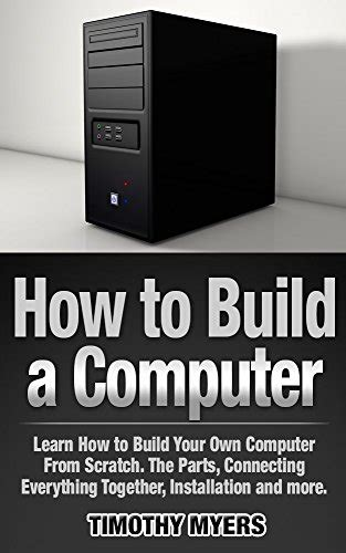 how to build a computer desk from scratch how to build a desktop from scratch pc desk case diy
