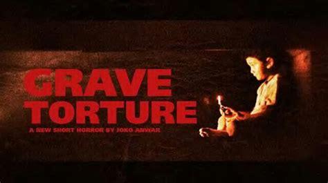 film pendek joko anwar film pendek joko anwar quot grave torture quot pembuka silent