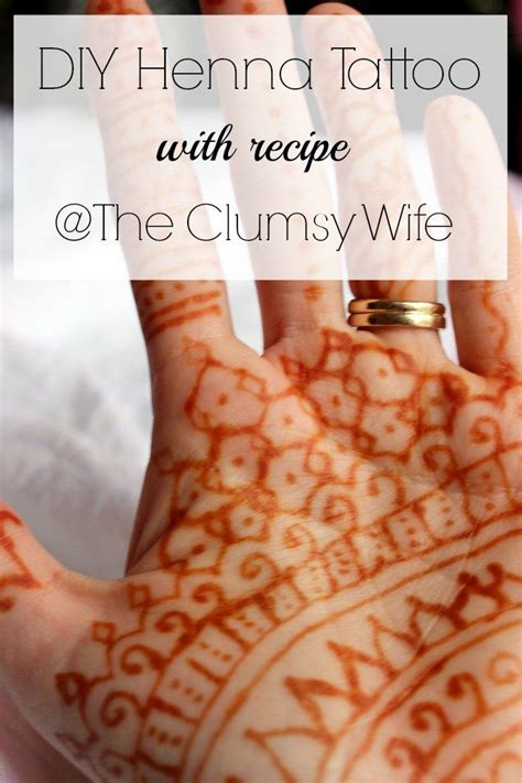 diy henna tattoo with recipe the clumsy wife my style