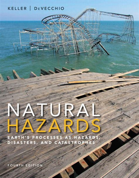 natural hazards earth s processes as hazards disasters and catastrophes books a la carte edition 4th edition ebook keller devecchio natural hazards earth s processes as