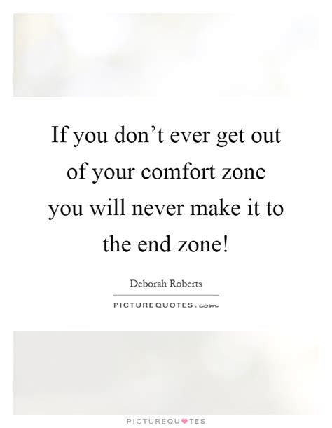 quotes about getting out of your comfort zone comfort zone quotes sayings comfort zone picture quotes