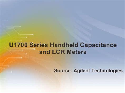 capacitance meter ppt u1700 series handheld capacitance and lcr meters