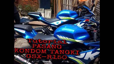 tutorial pasang tangki suzuki gsx r150