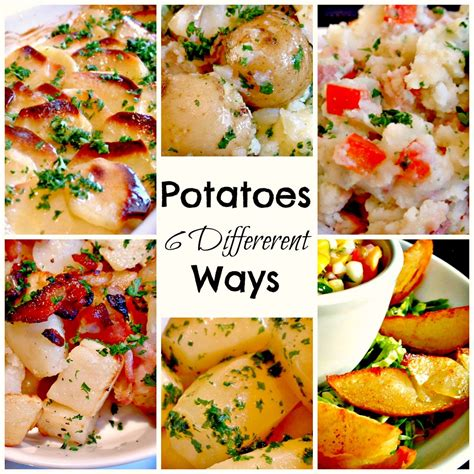 potatoes 6 different ways by lgonia3490 ifood tv