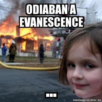 Disaster Girl Meme Generator - meme disaster girl odiaban a evanescence 2151543
