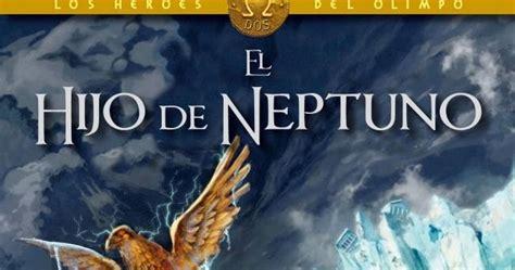 el hijo de neptuno 0345805399 sue 241 os nevados rese 241 a el hijo de neptuno h 233 roes del olimpo 2 rick riordan