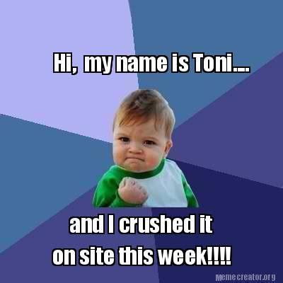 Hi My Name Is Meme - meme creator hi my name is toni and i crushed it on