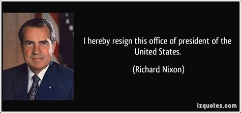 Who Is The Only President To Resign From Office by I Hereby Resign This Office Of President Of The United States
