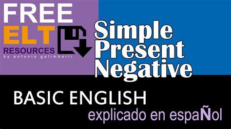 preguntas en ingles negativo presente simple en ingl 233 s explicado en espa 241 ol oraciones
