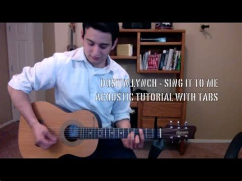 who sings whatever floats your boat dustin lynch sing it to me acoustic tutorial with tabs
