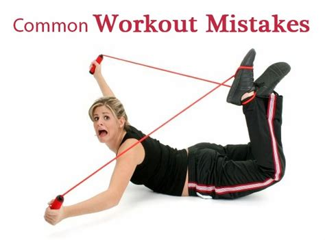 10 Most Common Work Out Mistakes common workout mistakes health fitness