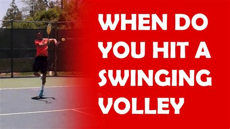 swinging volley when to hit a swing volley swing volley youtube