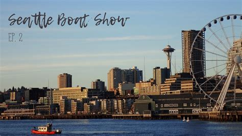 seattle boat show seattle boat show ep 2 liveaboard life youtube