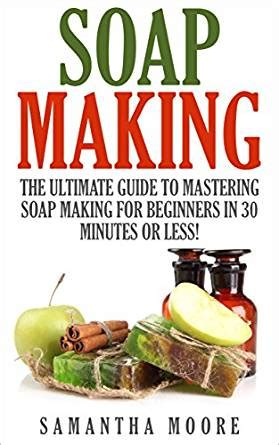 mastering sauces the home cook s guide to new techniques for fresh flavors books soap the ultimate guide to mastering soap