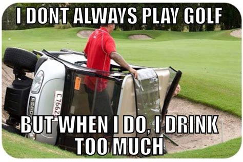 Funny Golf Memes - i don t always play golf but when golf meme picsmine