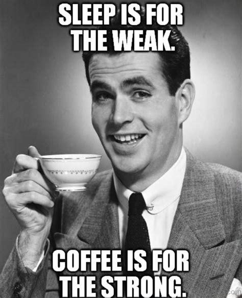 Sleep Is For The Weak Meme - 79 brilliant sleep memes