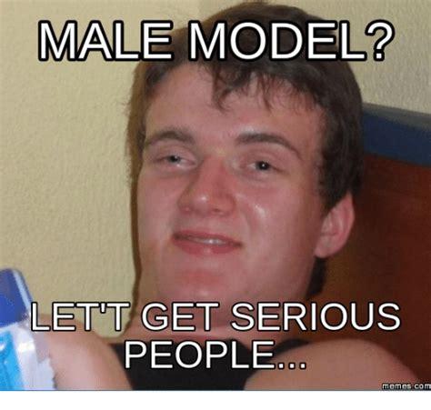 Model Meme - male model let get serious people memes com male model