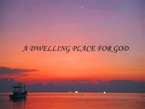 A Place With God A Dwelling Place For God