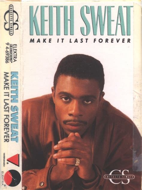 keith sweat make it last forever quot let the rivers of