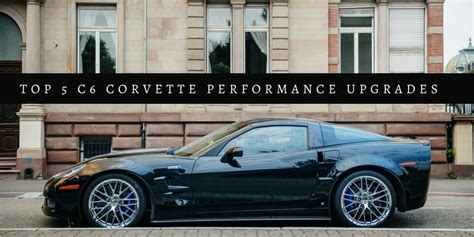 c6 corvette upgrades top 5 c6 corvette performance upgrades pfyc