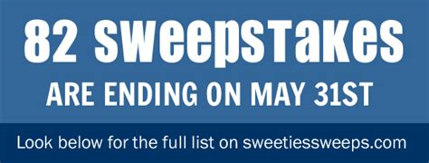 Sweepstakes Ending - these 82 sweepstakes are ending on may 31st