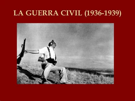la guerra civil y causas desarrollo y consecuencias de la guerra civil
