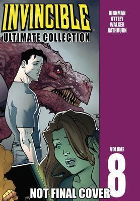 invincible ultimate collection volume invincible the ultimate collection volume 8 robert kirkman 9781607066804