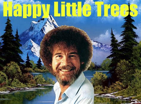 bob ross of painting quotes inspirational quotes bob ross quotesgram