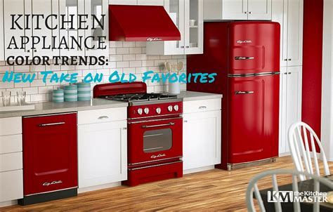 kitchen appliance colors kitchen appliance color trends new takes on old favorites