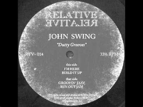 john swing john swing i m here youtube