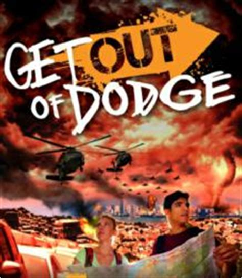 get the outta dodge disaster preparedness is why the get out of dodge