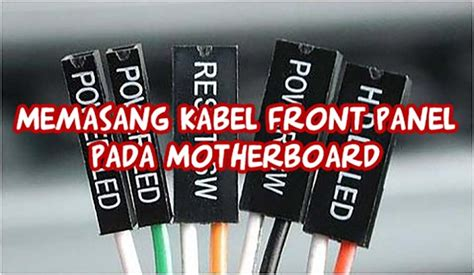 pasang kabel front panel  motherboard power led