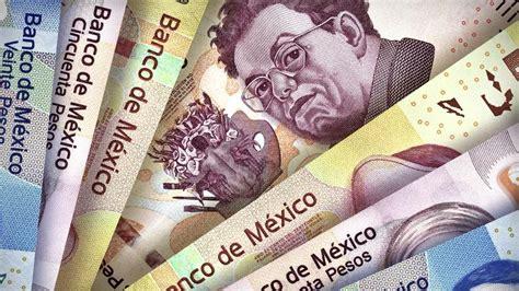 cuando se cobran los 800 pesos el peso mexicano con el peor desempe 241 o global expansi 243 n